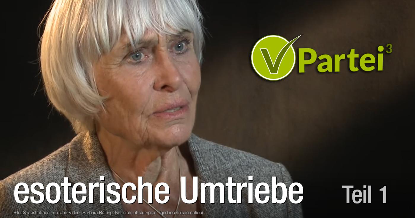Barbara Rütting und die V-Partei³: esoterische Umtriebe (Teil 1)